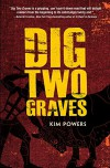 Dig Two Graves - Kim Powers