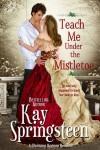 Teach Me Under the Mistletoe - Kay Springsteen