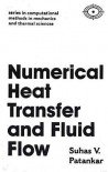 Numerical Heat Transfer and Fluid Flow (Hemisphere Series on Computational Methods in Mechanics and Thermal Science) - Suhas Patankar