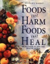 Foods That Harm, Foods That Heal:  An A - Z Guide to Safe and Healthy Eating - Editors of Reader's Digest