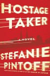 Hostage Taker: A Novel (Eve Rossi) - Stefanie Pintoff
