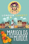 Marigolds and Murder (Port Danby Cozy Mystery Book 1) - London Lovett