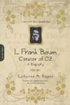 L. Frank Baum: Creator Of Oz - Katharine M. Rogers