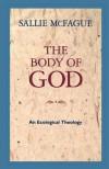 The Body of God: An Ecological Theology - Sallie McFague