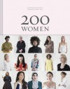 200 Women: Who Will Change The Way You See The World - Marianne Lassandro, Geoff Blackwell, Ruth Hobday, Kieran Scott, Sharon Gelman