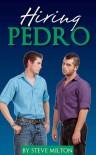 Hiring Pedro - Steve  Milton