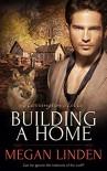 Building a Home (Harrington Hills Book 2) - Megan Linden