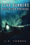 Star Runners: Revelation Protocol (Volume 2) - L E Thomas