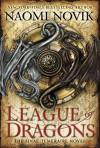 League of Dragons: A Novel of Temeraire - Naomi Novik