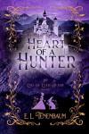 Heart of a Hunter (End of Ever After #5) - E. L. Tenenbaum