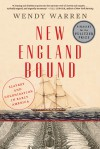 New England Bound: Slavery and Colonization in Early America - Wendy Warren