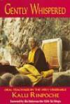 Gently Whispered - Karma-Ran-Byun-, Khenpo Kalu Karma-Ran-Byun-Kun-Khyab-Phrin-Las, Elizabeth Selandia, His Eminence the Xiith Tai Situpa