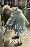 The Boy Who Loved Books: A Memoir - John Sutherland