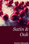 Satin & Oak - Xavier Edwards