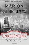 Unrelenting: Love and Resistance in Pre-War Germany (World War II Trilogy) (Volume 1) - Marion Kummerow