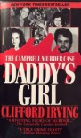DADDY'S GIRL: The Campbell Murder Case : A True Legal Thriller of Texas Justice - Clifford Irving