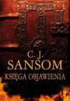 Księga Objawienia - C.J. Sansom