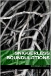Sniggerless Boundulations - Morgan Bell