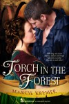 Torch In The Forest - Marcie Kremer