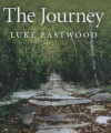 The Journey: Exploring the Spiritual Truth at the Heart of the World's Religions - Luke Eastwood