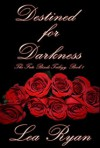 Destined for Darkness - Lea Ryan