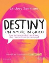 Destiny. Un amore in gioco - Lindsey Summers