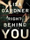 Right Behind You - Lisa Gardner