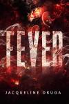 Fever - Jacqueline Druga