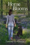 Home Blooms: A Hometown Harbor Novel (Hometown Harbor Series Book 2) - Tammy L. Grace