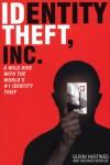 Identity Theft, Inc.: A Wild Ride with the World's #1 Identity Thief - Glenn Hastings, Richard Marcus