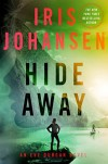 Hide Away by Johansen, Iris(April 26, 2016) Hardcover - Iris Johansen