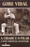 A Cidade e o Pilar - Gore Vidal