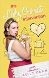 The Libby Garrett Intervention - Kelly Oram