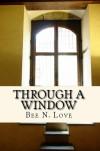 Through A Window - Elizabeth N. Love