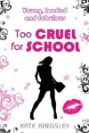 Too Cruel for School - Kate Kingsley