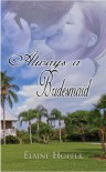 Always a Bridesmaid - Elaine Hopper