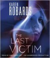 The Last Victim - Karen Robards,  Read by Ann Marie Lee