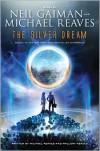 The Silver Dream: An InterWorld Novel - Neil Gaiman,  Michael Reaves,  Mallory Reaves