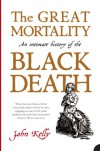 The Great Mortality - John   Kelly