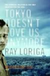 Tokyo Doesn't Love Us Anymore - Ray Loriga