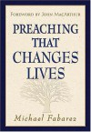 Preaching That Changes Lives - Michael Fabarez