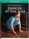 Danger at the Zoo: A Kit Mystery (American Girl Mysteries - Kathleen Ernst, Jean-Paul Tibbles