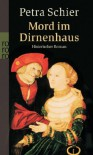 Mord im Dirnenhaus. Historischer Roman - Petra Schier