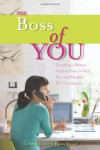The Boss of You: Everything A Woman Needs to Know to Start, Run, and Maintain Her Own Business - Emira Mears, Lauren Bacon