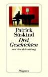 Drei Geschichten und eine Betrachtung - Patrick Süskind