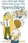Love and Logic Magic When Kids Leave You Speechless - Jim Fay, Charles Fay