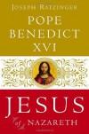 Jesus of Nazareth - Pope Benedict XVI, Adrian J. Walker