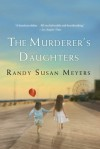 The Murderer's Daughters - Randy Susan Meyers