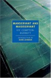 Manservant and Maidservant - Ivy Compton-Burnett, Diane Johnson
