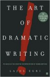 The Art Of Dramatic Writing: Its Basis in the Creative Interpretation of Human Motives - Lajos Egri, Gilbert Miller